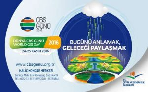"""""""Dünya CBS Günü 2016"""", 24-25 Kasım tarihlerinde Çevre ve Şehircilik Bakanlığı tarafından düzenlenecek."""